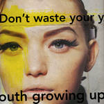 don't waste your youth