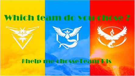 Pokemon Go Teams Chosse One by spiderguy126