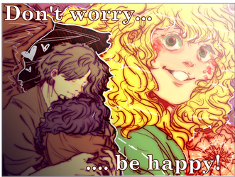 Don't worry... be happy! 8D