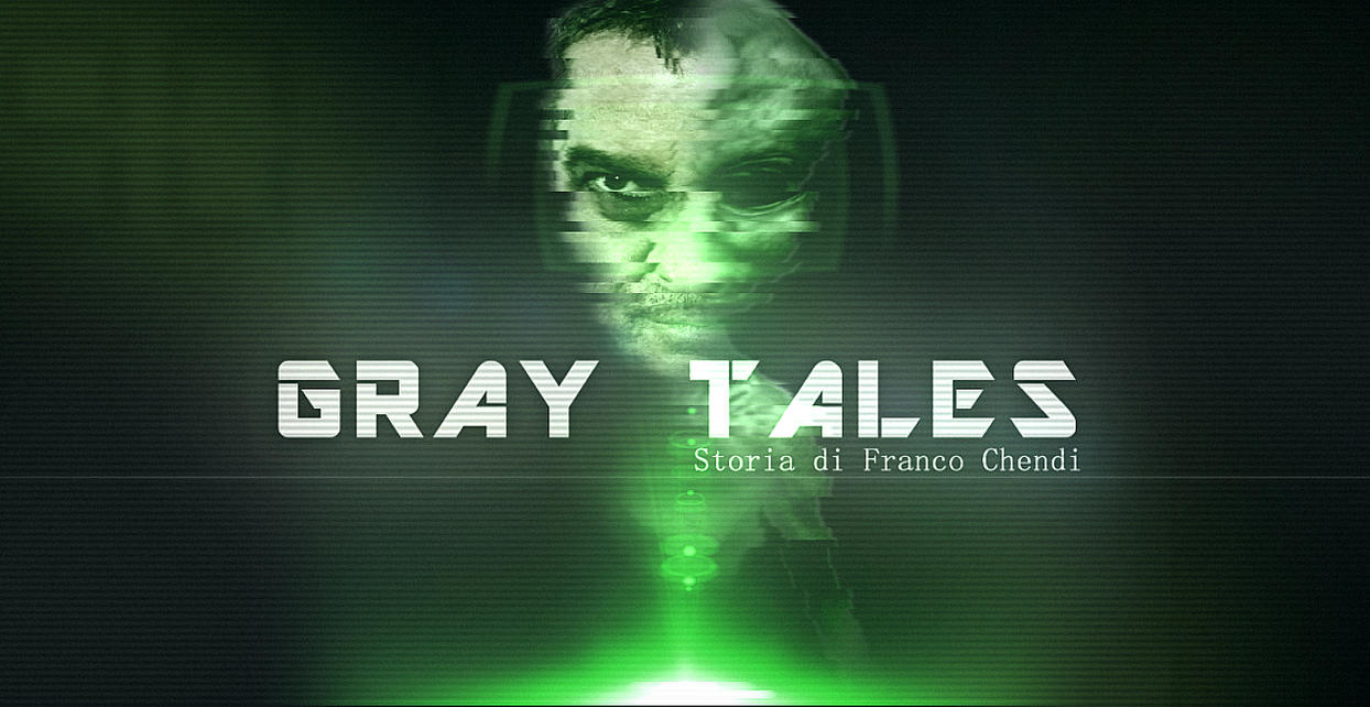 GRAY TALES - Storia di Franco Chendi - by Spadoni-Production