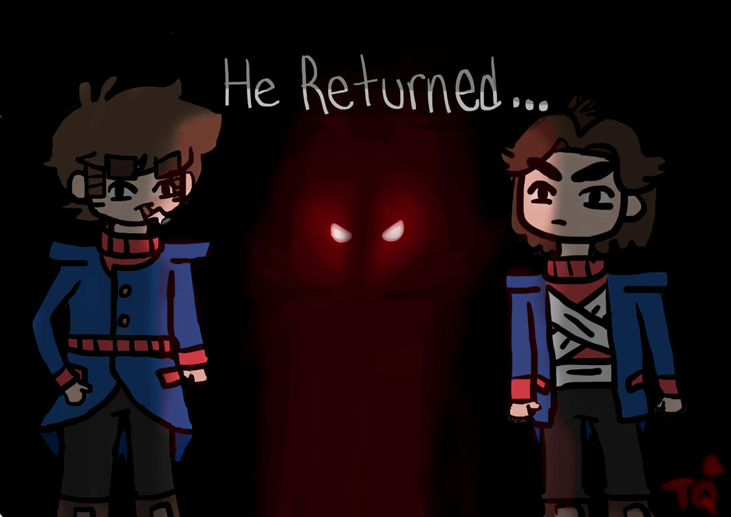 He Returned by QueenTwisted