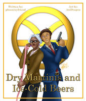 VLD: Dry Martinis and Ice-Cold Beers (1/2) by AniDragon