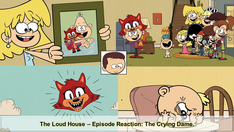 The Crying Dame The Loud House A Reaction By