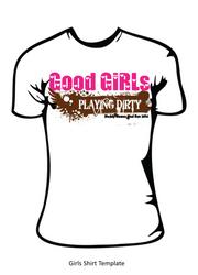 Good Girls Play Dirty - Shirt for ColorSplash Run