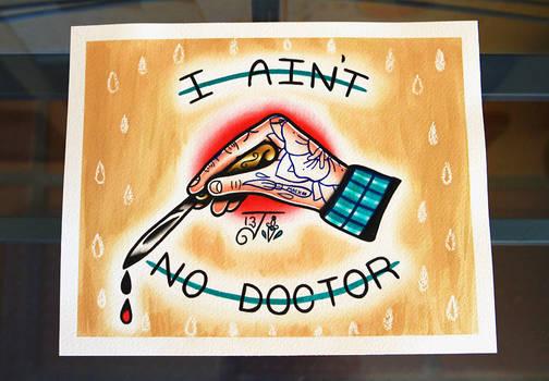 I Ain't No doctor