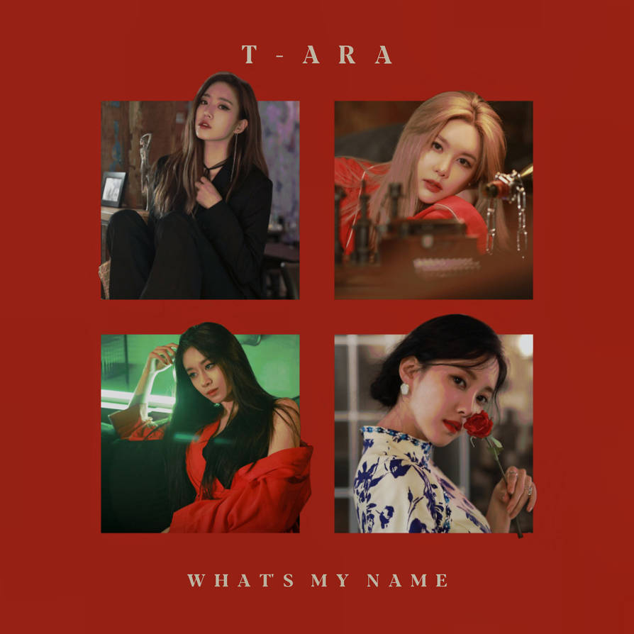 T-ARA WHAT'S MY NAME album cover #2 by LEAlbum on DeviantArt