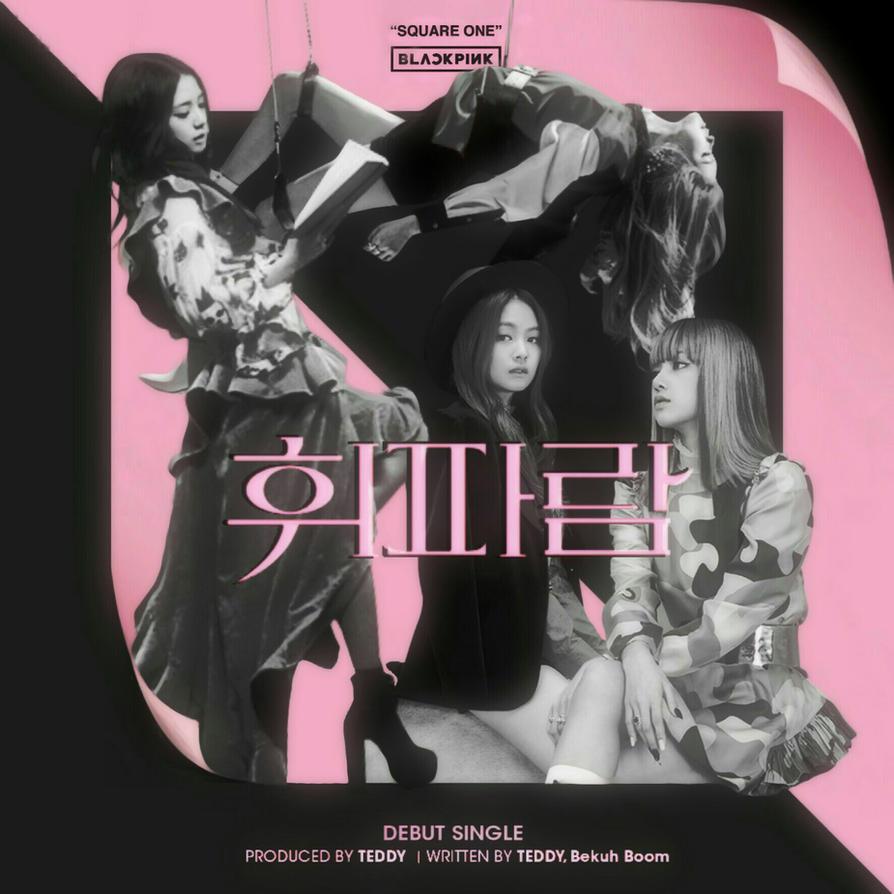 Blackpink Nghe Tải Album Blackpink: BLACKPINK WHISTLE (SQUARE ONE) Album Cover By LEAlbum On