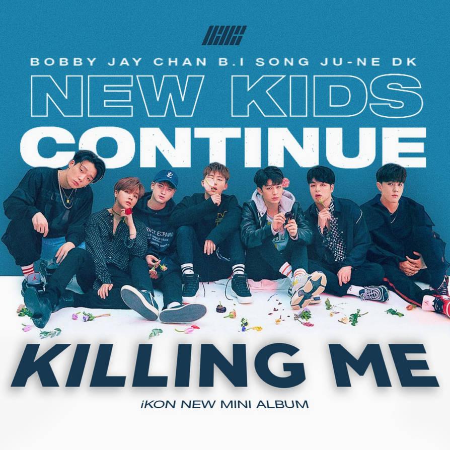 IKON KILLING ME / NEW KIDS CONTINUE album cover by LEAlbum