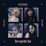 BLACKPINK HOW YOU LIKE THAT album cover #1