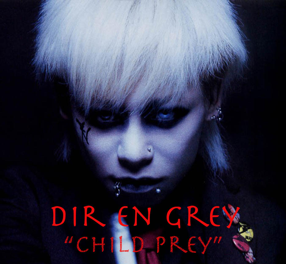 Dir en Grey- Child Prey by LuciferDragon