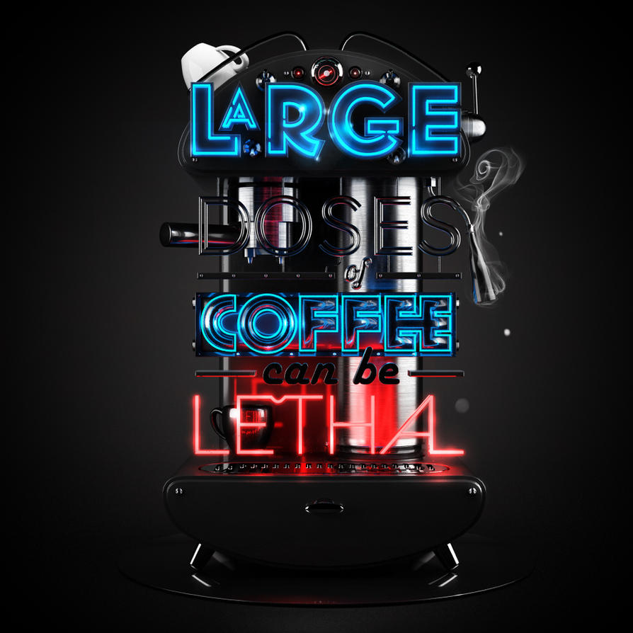 Large Doses of Coffee can be Lethal by =Biomachina