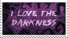 Stamp: I love the darkness