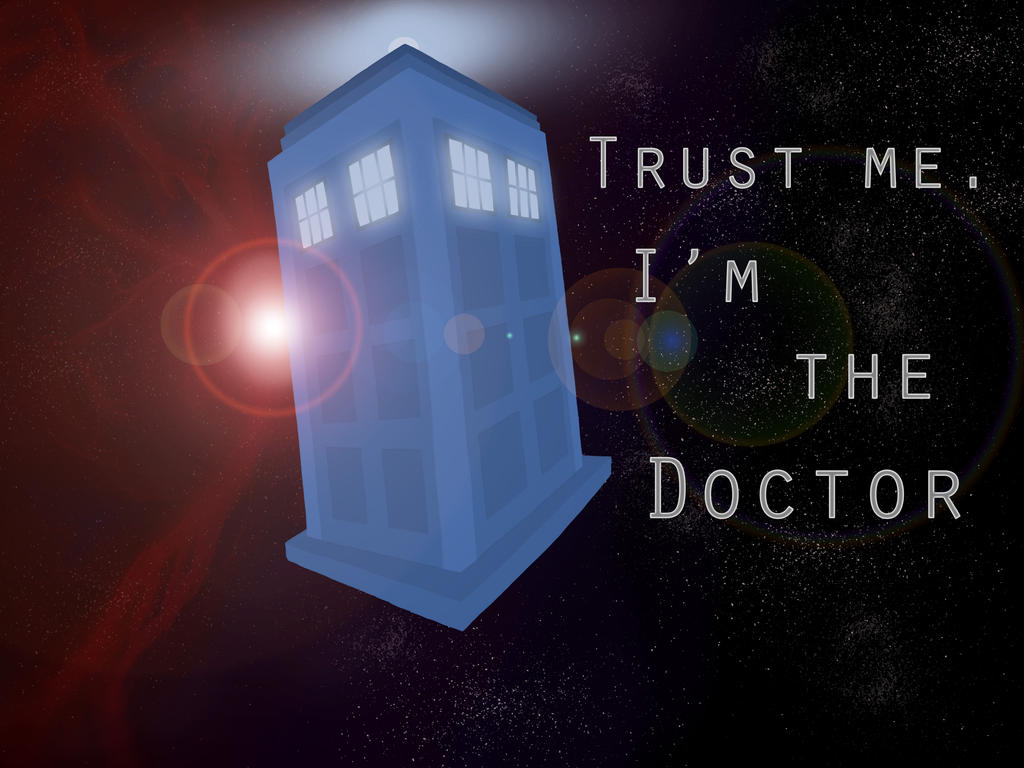 Trust me. I'm the Doctor. by Araph