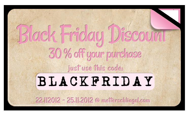 Black Friday Discount 30% by Metterschlingel