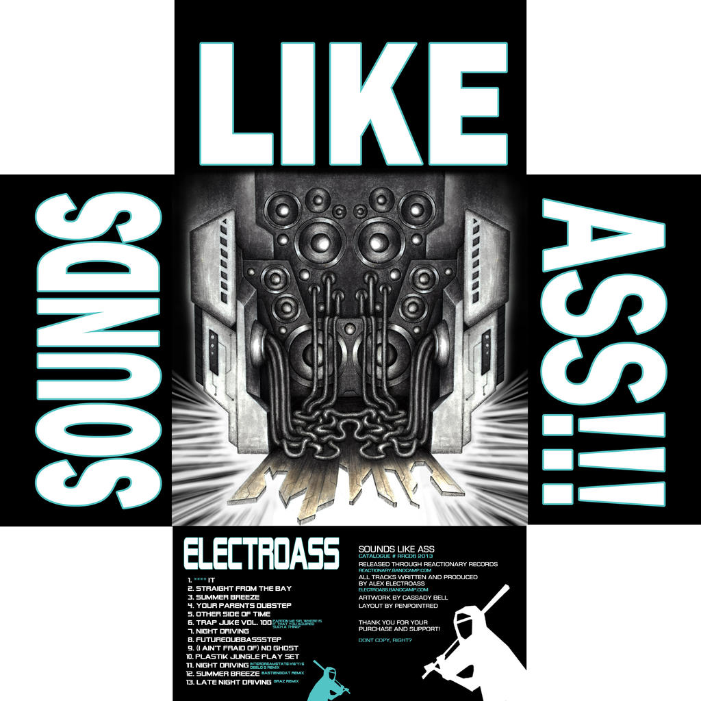Electroass Sounds Like Ass Inside by penpointred