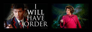 I WILL HAVE ORDER