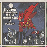 Doctor Chiroptera and the Vampire Mods of Dockside