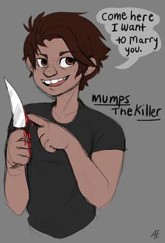 Mumps the Killer!!