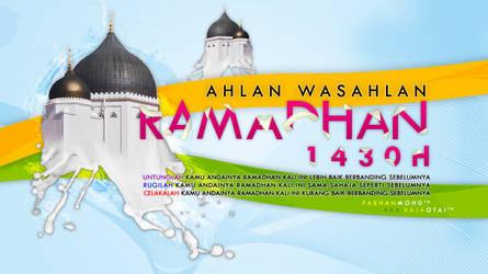 Ahlan Wasahlan Ramadhan 1430H by rajaotai