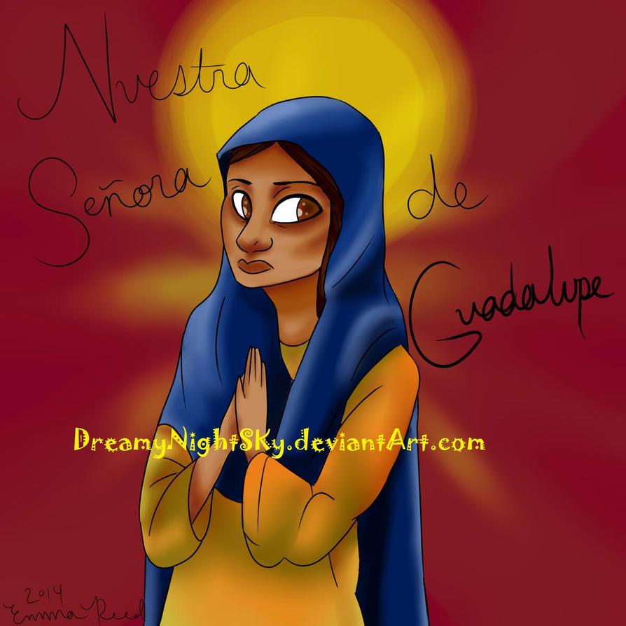 La Virgen De Guadalupe by DreamyNightSky
