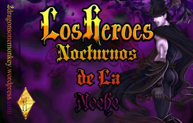 Heroes Nocturnos de la Noooocheee by axelalonso