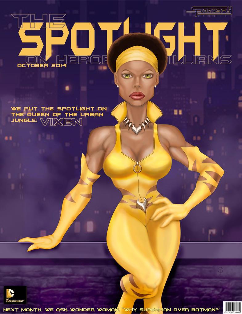 The Spotlight on Heroes and Villains: Vixen by SparksflyStudios