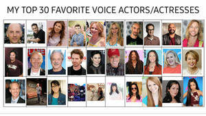 My Top 30 Favorite Voice Actors/Actresses