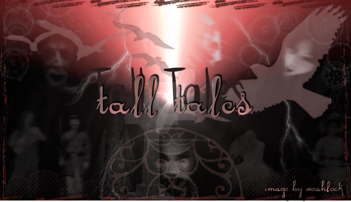 Tall-Tales by-WoahLock by I-Am-WoahLocked