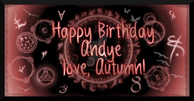 Happy-Birthday-Andye By-Autumn by I-Am-WoahLocked