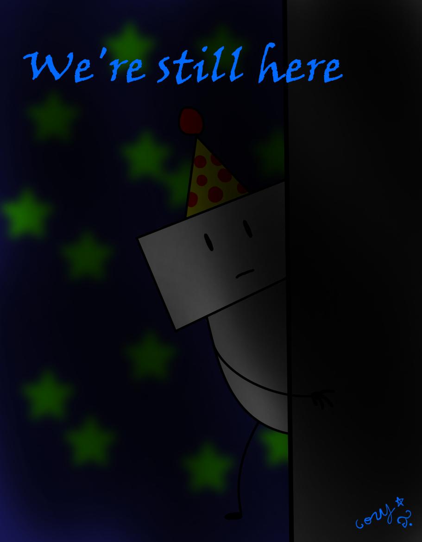 We're still here by RichardtheDarkBoy29