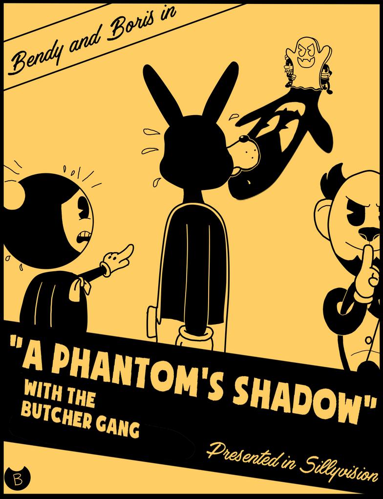 Bendy and Boris in A Phantom's Shadow by RichardtheDarkBoy29