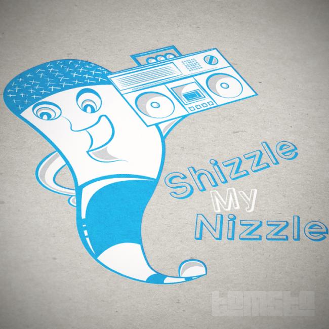Shizzle My Nizzle by TomStal