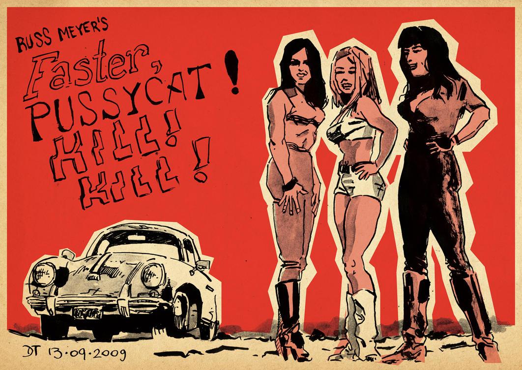 Faster, Pussycat! Kill! Kill! by DiegoTripodi