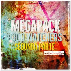 Megapack +300 Watchers [2da Parte] by LetTheMusicGetYou