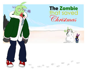 The Zombie that saved Christmas.