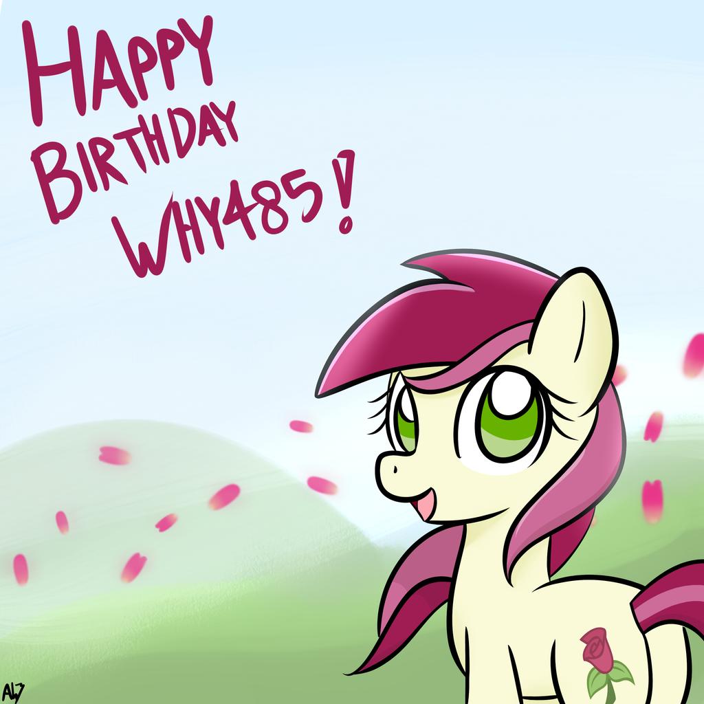 Happy Birthday Why485! by DatAhmedz