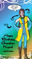 Happy Birthday Guardian Kysra