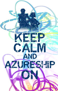 Keep Calm and Azureship On