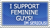 I Support Feminine Guys by Streakyferret