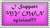 I Support MY OWN Opinion by Galaxys-Most-Wanted