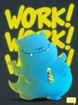 workworkwork monstah