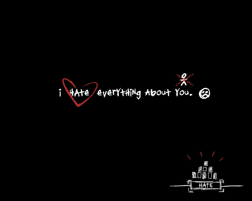 I Hate Everything About You By Lilnikki3010 On Deviantart