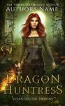 (Available) Dragon Huntress Premade E-Book Cover