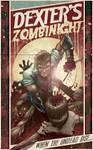 Dexter's zombi night