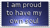 I am proud of my soul