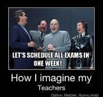 Exactly How I Imagine My Teachers Too