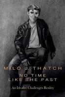 Milo J. Thatch - No Time Like The Past