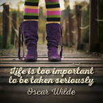 Life is too Important . . .