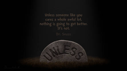 Unless Someone Like You Cares . . .