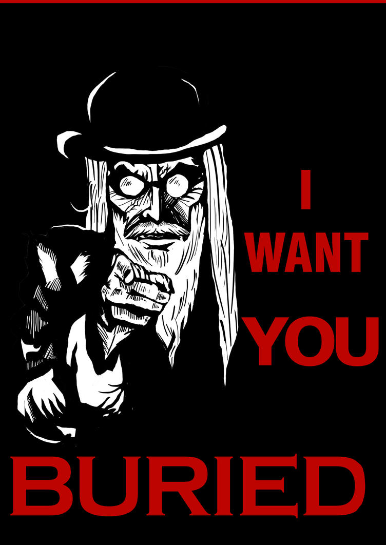 I WANT YOU BURIED by dmax666